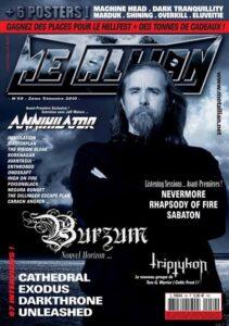 «Les gars, Varg Vikernes vient de sortir de tôle pour assassinat. Et c'est aussi un neo-nazi n'oublions pas! On le met en couverture du prochain numéro?»